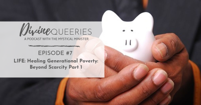 LIFE: Healing Generational Poverty: Beyond Scarcity Part 1